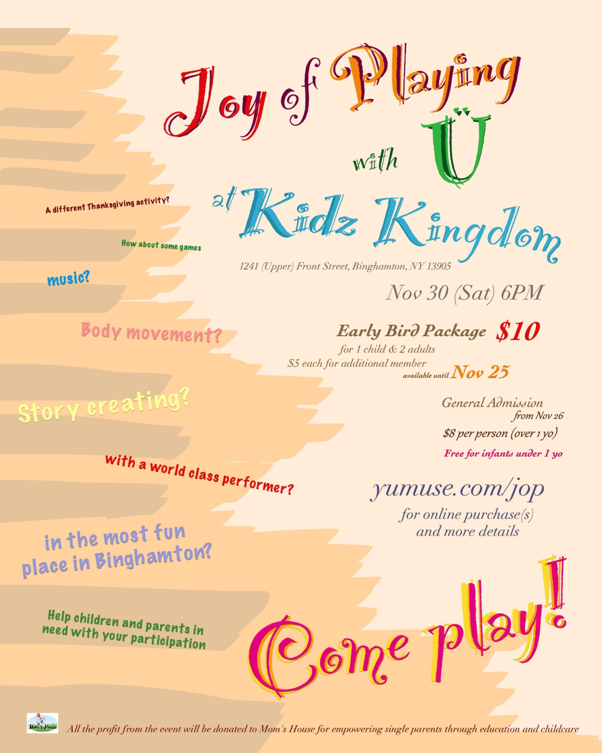Joy of Playing @ Kidz Kingdom to benefit Mom's House!